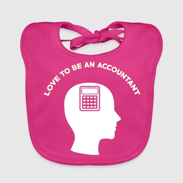Accounting Accountant, Love to be an Accountant - Baby Organic Bib