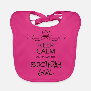 Keep Calm Keep Calm - Birthday Girl - Bavoir bio Bébé