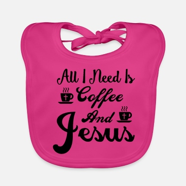 Jesus All I Need Is Coffee and Jesus - Limited Edition - Baby Bio-Lätzchen