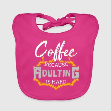 adult is hard - Baby Organic Bib