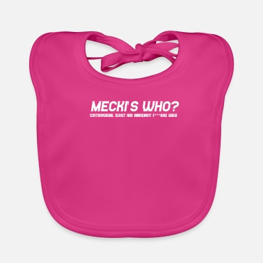 Controversial Mecki is who? Controversial sexist and arrogant - Baby Organic Bib