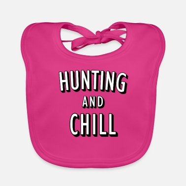 Hunting and Chill - Baby Bib