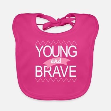 Young Young and brave - Baby Organic Bib