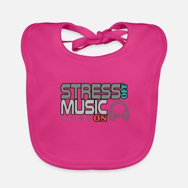 Turn Turn off stress - turn on music - Baby Bib
