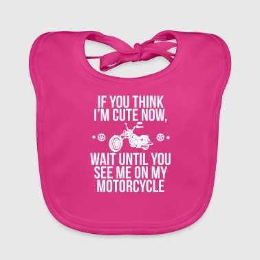 If you think I am sweet, wait, you are - Baby Organic Bib
