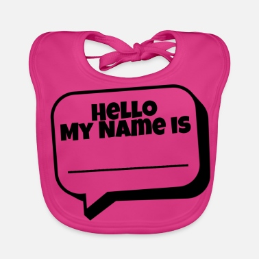 Hello My Name Is Hello, my name is - Baby Bib