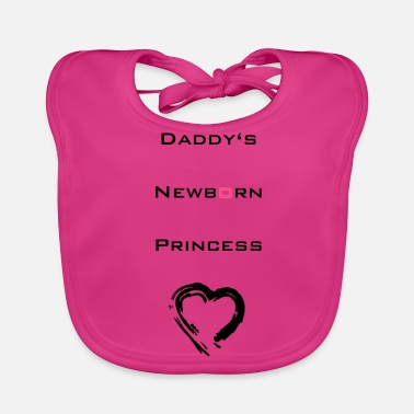 Daddy's Newborn Princess - Baby Bib