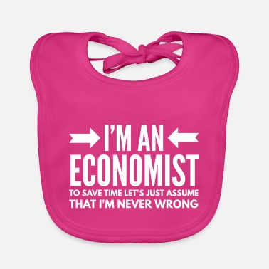 Finances Economics Occupations Economist Finance Gift A - Baby Bib