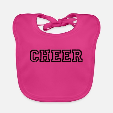 Cheers Cheer cheers cheers applaud cheers cheer - Baby Bib
