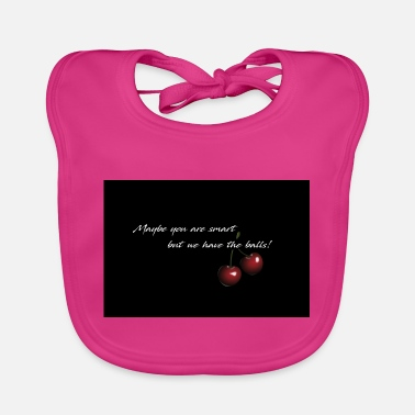 Cherry - Maybe you are smart - Baby Bib