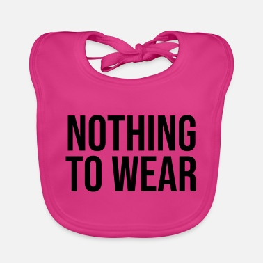 Wear Nothing to wear - Baby Bib