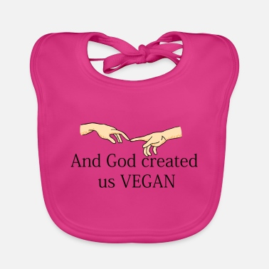 Ande God Created Us Vegan - Baby Bib