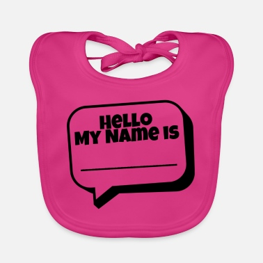Name Hello, my name is - Baby Bib
