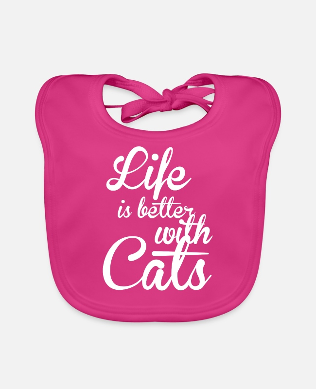 Cats And Dogs Collection Baby Bibs - LIFE IS BETTER WITH CATS - Cats Shirt Motif - Baby Bib fuchsia