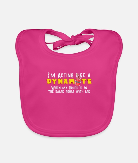 Dynamite Reaction Baby Bibs - I'm Acting Like A Dynamite Crush Funny Gift Shirt - Baby Bib fuchsia