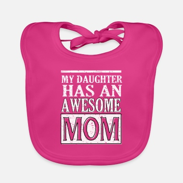 Birth Daughter father mother family gift - Baby Bib