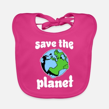 Save Save the Earth Save the Planet - Baby Bib