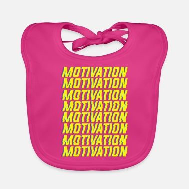 Motive Motivation motivation - Baby Bib