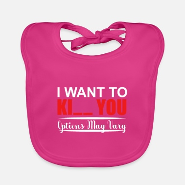 Word Comedy Party Kiss or Kill Pun Fan or Lover Gift - Baby Bib
