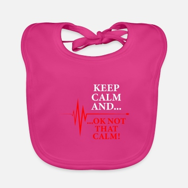 Dead Hilarious Comedy Keep calm and ... okay not that calm wild and cool - Baby Bib