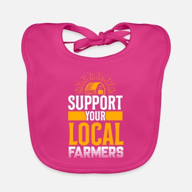 Farmer Support your local farmer Chicken Farming Cow - Baby Bib