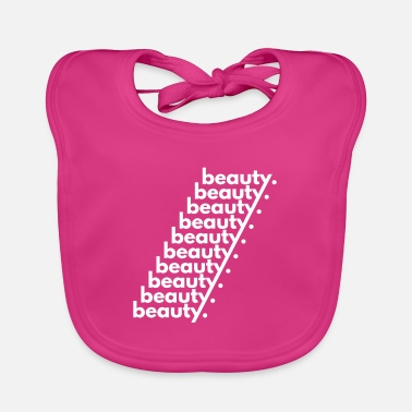 Beautiful Beauty Beauty Beauty - Baby Bib