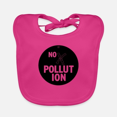 Pollution NO POLLUTION - Baby Bib