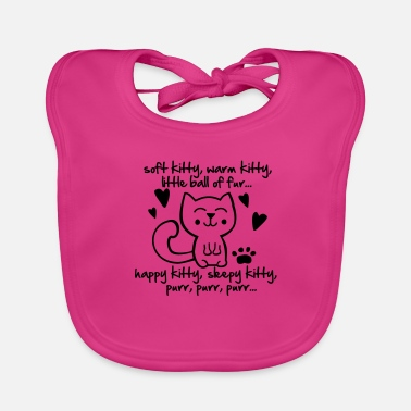 Soft Kitty soft kitty, warm kitty, little ball of fur... - Baby Bib
