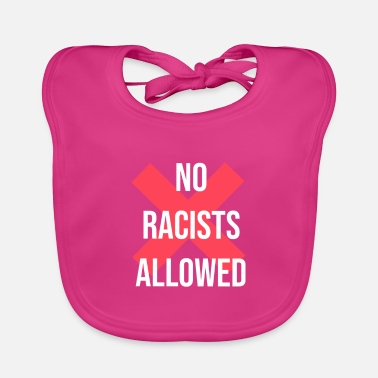Racists No racists allowed - Baby Bib