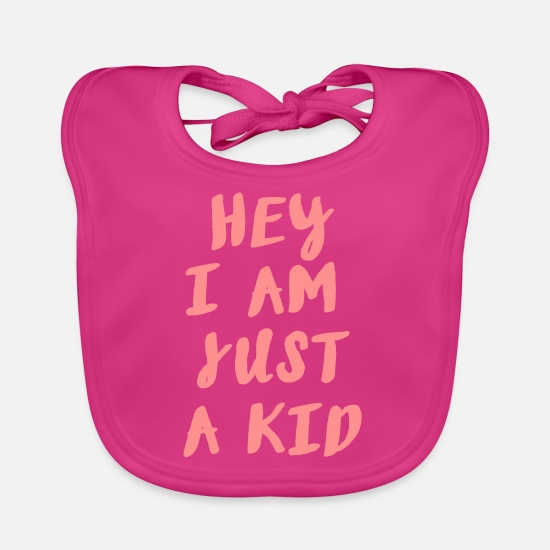 Mother Baby Clothes - hey i am just a kid - different colors - Baby Bib fuchsia