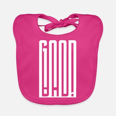 Bad Good - Bad - Good - Bad - Baby Bib