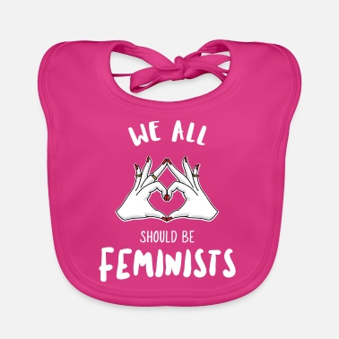 we all should be feminists shirt - Baby Bib