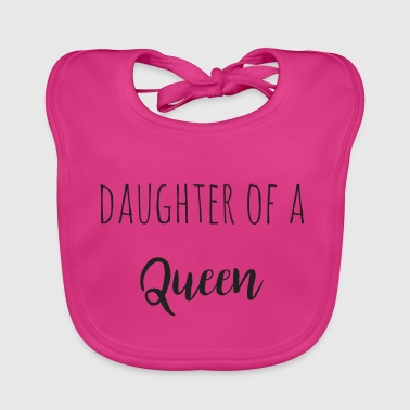 Daughter of a Queen-Partnerlook - Baby Bio-Lätzchen