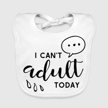 Adult His Adult Today Not Funny - Baby Organic Bib