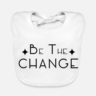Change Design BE THE CHANGE - Vauvan ruokalappu