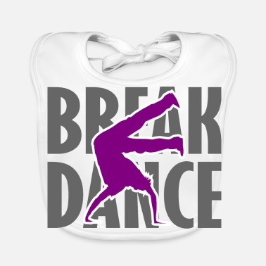 Breakdance Breakdance Breakdancer Breakdancing Streetdance - Ekologisk babyhaklapp