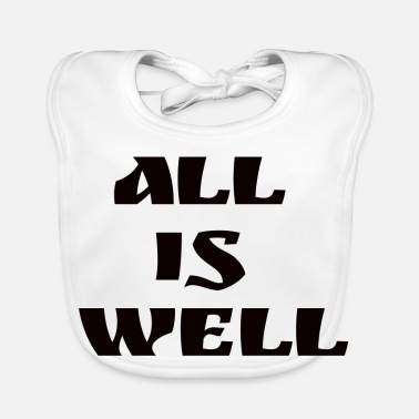 Alls Well All is well - Baby Bib