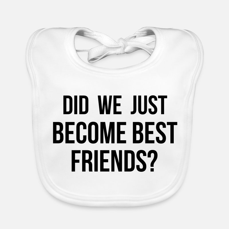 Baby  Babykleding - Did we just become Best Friends - Slabbetje wit