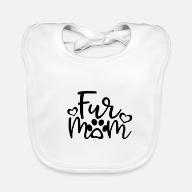 Fur Fur Mom - fur cat dog mom gift - Baby Bib