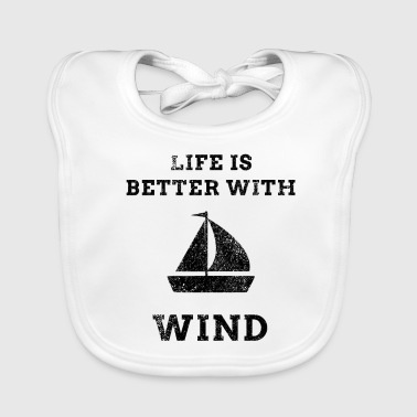 Life is better with wind sailor shirt gift idea - Baby Organic Bib