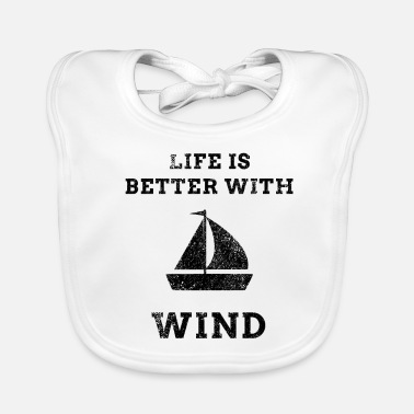 Sailor Life is better with wind sailor shirt gift idea - Baby Organic Bib
