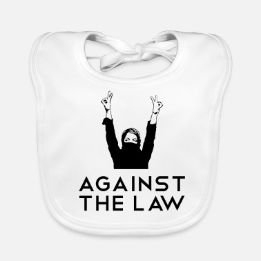 Against Against the Law Against the law - Baby Organic Bib