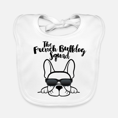 French Bulldog French Bulldog Squad Frenchie Dog - Baby Organic Bib
