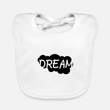 Dream Crew Dream realize your dream - Baby Organic Bib