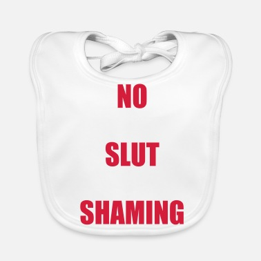 Slut No slut shaming - Baby Organic Bib