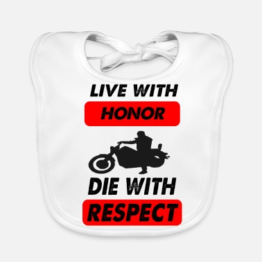 Die die with respect - Baby Bib