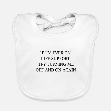 Turn Try to turn it off and turn it on again - Baby Bib