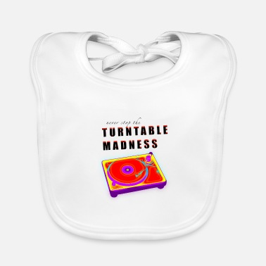 Turntable Turntable Madness Turntable Party DJ Shirt - Ekologisk babyhaklapp