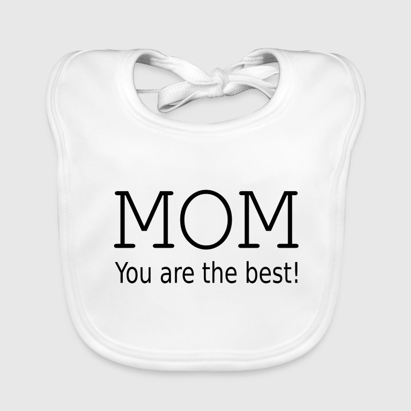 Mom you are the best! - Bavoir bio Bébé