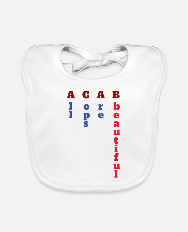 Haha Baby Bibs - ACAB All Cops Are Beautiful Policeman (Gift) - Baby Bib white